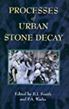 Processes of Urban Stone Decay, , 1873394209