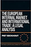 The European Internal Market and International Trade: A Legal Analysis (Oxford European Community Law Library)