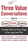 img - for The Three Value Conversations: How to Create, Elevate, and Capture Customer Value at Every Stage of the Long-Lead Sale (Business Books) book / textbook / text book