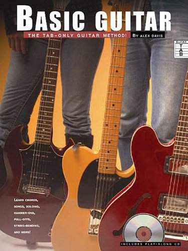 Only Guitar Book Basic Instruction (Basic Guitar: The TAB-Only Guitar Method!)