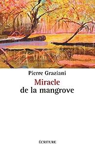 Miracle de la mangrove par Pierre Graziani
