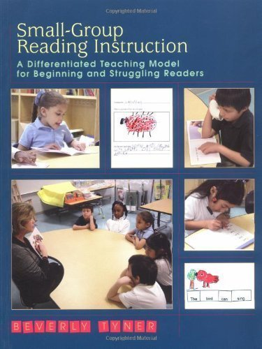 Small-Group Reading Instruction: A Differentiated Teaching Model for Beginning and Struggling Readers by Beverly Tyner unknown edition [Paperback(2003)]