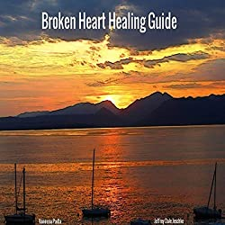 Broken Heart Healing Guide