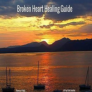 Broken Heart Healing Guide Audiobook