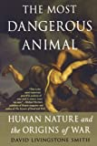 Most Dangerous Animal, David Livingstone Smith, 0312537441