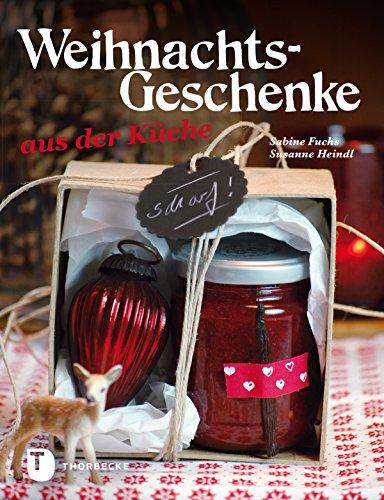 Weihnachtsgeschenke aus der Küche (German Edition)