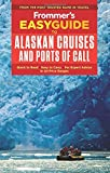 Frommer s EasyGuide to Alaskan Cruises and Ports of Call (EasyGuides)