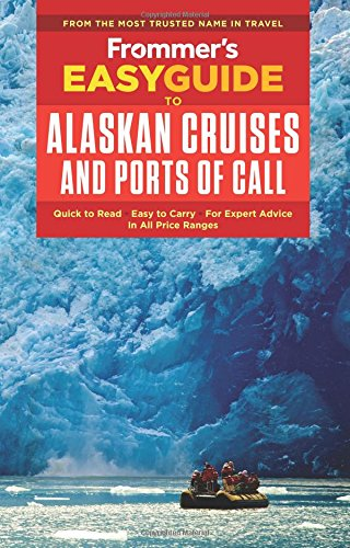 Frommer's EasyGuide to Alaskan Cruises and Ports of Call (EasyGuides)