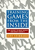 img - for Training Games from the Inside: The Secret to What Works and What Doesn't book / textbook / text book
