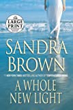 A Whole New Light, Sandra Brown, 073932747X