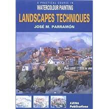 Landscapes Techniques: A Practical Course in Watercolour Painting by J.M. Parramon (1999-09-30)