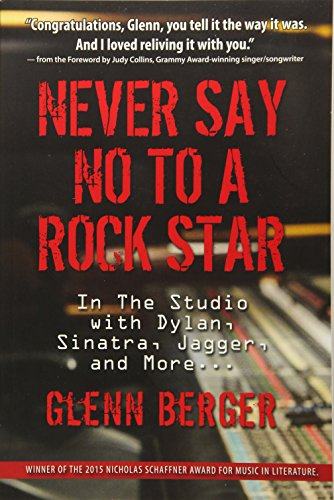 Never Say No To A Rock Star: In the Studio with Dylan, Sinatra, Jagger and More... (Best Chewing Gum In The World)