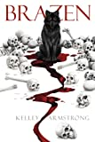 Brazen by Kelley Armstrong front cover