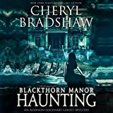 Blackthorn Manor Haunting: An Addison Lockhart Ghost Mystery: Addison Lockhart, Book 3