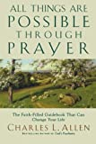 All Things Are Possible Through Prayer, Charles L. Allen, 0800758994