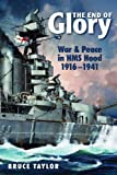 The End of Glory: War & Peace in HMS Hood, 1916-1941