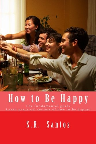 Download How to Be Happy: The Fundamental Guide pdf epub