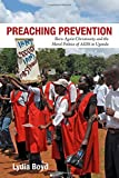 Preaching Prevention: Born-Again Christianity and the Moral Politics of AIDS in Uganda (Perspectives on Global Health)