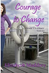Courage to Change (Grant Us Grace)