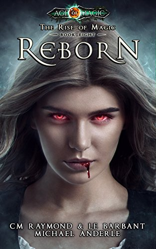 Reborn: Age Of Magic - A Kurtherian Gambit Series (The Rise of Magic Book 8) cover