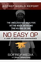 No Easy Op: The Unclassified Analysis of the Book Detailing The Killing of OBL (SOFREP World Report 1) Kindle Edition