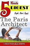 The Paris Architect: 5 Minute Digest, 5. Minute Publications, 1500237760