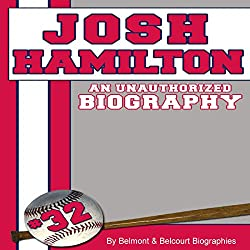 Josh Hamilton: An Unauthorized Biography