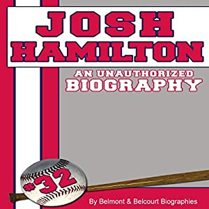 Josh Hamilton: An Unauthorized Biography Audiobook