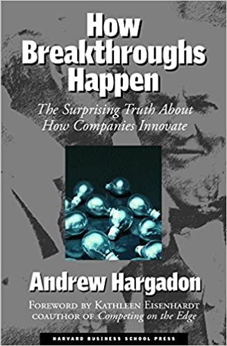How breakthroughs happen the surprising truth about how companies how breakthroughs happen the surprising truth about how companies innovate 1st edition fandeluxe Image collections