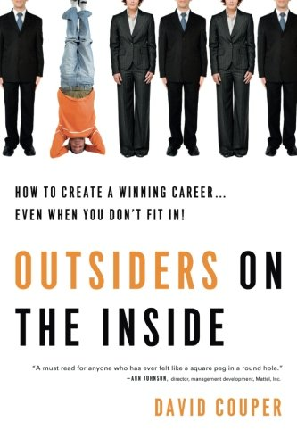 Image of Outsiders on the Inside: How to Create a Winning Career...Even When You Don't Fit In!