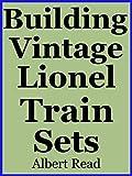 Best Lionel Kids Electric - Building Vintage Lionel Train Sets Review