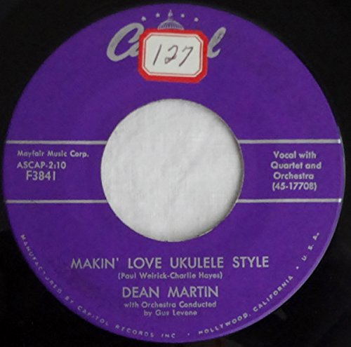 (Dean Martin - Vocal with Quartet and Orchestra; Makin' Love Ukulele Style / Good Mornin' Life; w/ original Capitol Sleeve )