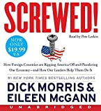 Screwed! Low Price CD: How China, Russia, the EU, and Other Foreign Countries Screw the United States, How Our Own Leaders Help Them Do It . . . and What We Can Do About It