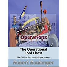 The Operational Tool Chest: The DNA to Successful Organizations