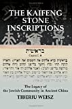 The Kaifeng Stone Inscriptions, Tiberiu Weisz, 0595373402