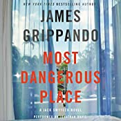 Most Dangerous Place: A Jack Swyteck Novel | James Grippando