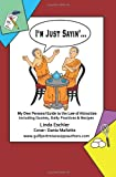 I'm Just Sayin', Linda Eschler, 1451579799