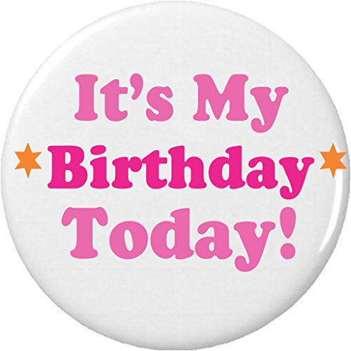 "It's My Birthday Today! (Pink) 2.25"" Large Pinback Button -"