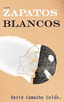 Zapatos Blancos Spanish David Camacho ebook