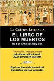 El Libro de los Muertos de los Antigos Egipcios LA CRITICA