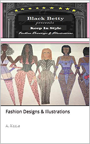 Black Betty® Presents Keep In Style - Fashion Drawings & Illustrations  :  Fashion Designs & Illustrations