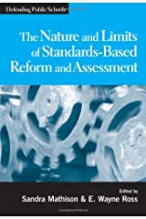 The Nature and Limits of Standards-Based Assessment and Reform (Defending Public Schools) Paperback