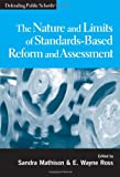 Nature and Limits of Standards-Based Reform and Assessment, Sandra Mathison (editor), E. Wayne Ross (editor), 080774901X