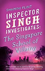 Inspector Singh Investigates: The Singapore School Of Villainy: Number 3 in series