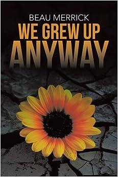 We Grew Up Anyway