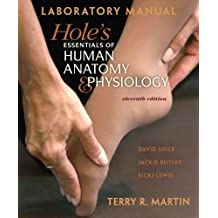 Laboratory Manual for Hole's Essentials of Human Anatomy & Physiology by Terry R. Martin (2011-02-28)