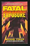 Fatal Exposure, Michael Tobias, 0671725726