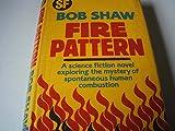 Fire Pattern, Bob Shaw, 0575034521