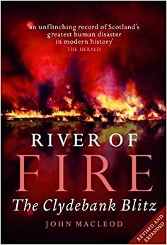 River of Fire: The Clydebank Blitz