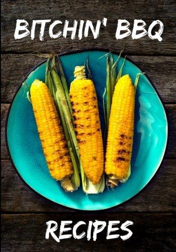 Bitchin' BBQ Recipes: Blank Recipe Cookbook, 7 x 10, 100 Blank Recipe Pages by My Recipe Journal, Blank Book Billionaire